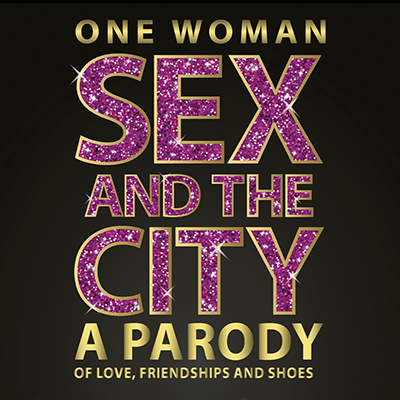One Woman Sex and the City: A Parody on Love, Friendship and Shoes
